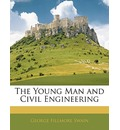 The Young Man and Civil Engineering - George Fillmore Swain