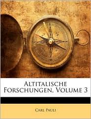 Altitalische Forschungen, Volume 3 - Carl Pauli