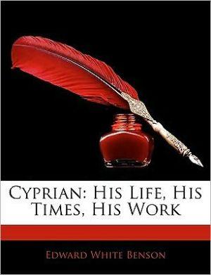 Cyprian - Edward White Benson