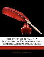 The Poets of Ireland: A Biographical Dictionary with Bibliographical Particulars