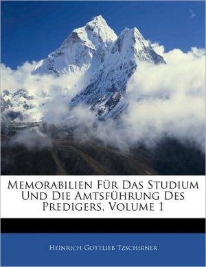 Memorabilien Fur Das Studium Und Die Amtsfuhrung Des Predigers, Volume 1 - Heinrich Gottlieb Tzschirner