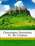 De Dino, Alexandre Edmond Talleyrand-Perigord;De Ventura, Niccolò Giovanni Di Francesco: Chroniques Siennoises Tr. De L´italien