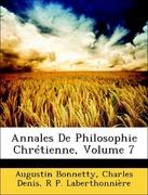 Laberthonnière, R P.;Bonnetty, Augustin;Denis, Charles: Annales De Philosophie Chrétienne, Volume 7