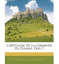 Cartulaire de La Commune de Dinant, Part 7 - Stanislas Bormans