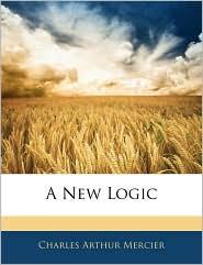 A New Logic - Charles Arthur Mercier