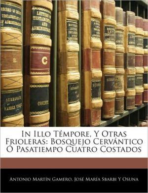 In Illo Tempore, Y Otras Frioleras - Antonio Martin Gamero, Jos Mara Sbarbi y. Osuna