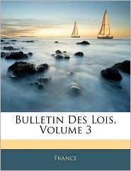 Bulletin Des Lois, Volume 3 - France