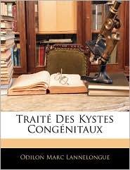 Traite Des Kystes Congenitaux - Odilon Marc Lannelongue