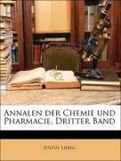 Liebig, Justus: Annalen der Chemie und Pharmacie, Dritter Band