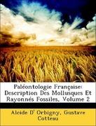 Orbigny, Alcide D´;Cotteau, Gustave: Paléontologie Française: Description Des Mollusques Et Rayonnés Fossiles, Volume 2