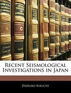 Recent Seismological Investigations in Japan