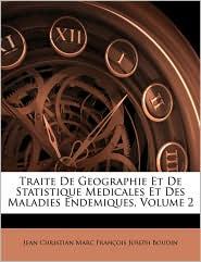 Traite De Geographie Et De Statistique Medicales Et Des Maladies Endemiques, Volume 2 - Jean Christian Marc Francois Jo Boudin