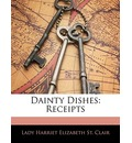 Dainty Dishes - Lady Harriet Elizabeth St Clair