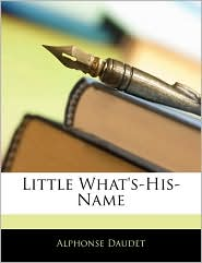 Little What's-His-Name - Alphonse Daudet