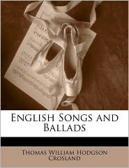 English Songs And Ballads - Thomas William Hodgson Crosland