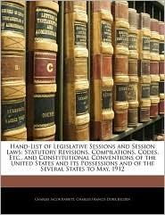 Hand-List Of Legislative Sessions And Session Laws - Charles Jacob Babbitt, Charles Francis Dorr Belden