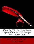 Warden, David Bailie;Agricole Joseph François Xavier Pierre Esprit Simon Paul Antoine Fortia D´Urban (marquis De): L´art De Vérifier Les Dates Depuis L´année 1770 Jusqu´à Nos Jours: 1828