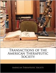 Transactions Of The American Therapeutic Society - American Therapeutic Society