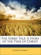 Curran, Pearl Lenore Pollard;Worth, Patience: The Sorry Tale: A Story of the Time of Christ