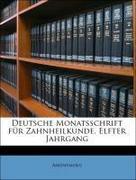 Anonymous: Deutsche Monatsschrift für Zahnheilkunde. Elfter Jahrgang