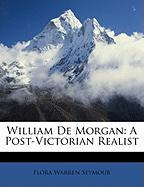 William de Morgan: A Post-Victorian Realist