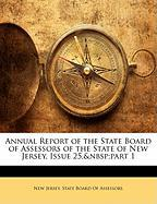 Annual Report of the State Board of Assessors of the State of New Jersey, Issue 25, Part 1