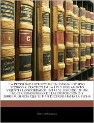 La Propiedad Intelectual En Espana - Julio Lopez Quiroga