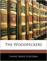 The Woodpeckers - Fannie Hardy Eckstorm