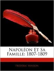 Napoleon Et Sa Famille - Frederic Masson