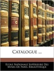 Catalogue ... - Ecole Nationale Superieure Des Mines De