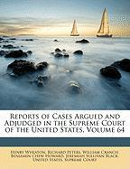 Reports of Cases Argued and Adjudged in the Supreme Court of the United States, Volume 64