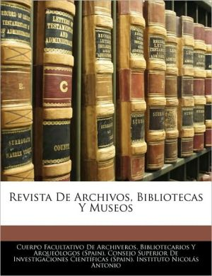 Revista De Archivos, Bibliotecas Y Museos - Biblio Cuerpo Facultativo De Archiveros, Created by Consejo Superior De Investigaciones Cien