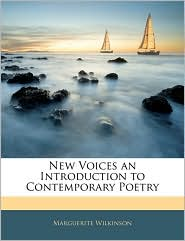 New Voices An Introduction To Contemporary Poetry - Marguerite Wilkinson