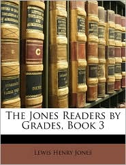 The Jones Readers By Grades, Book 3 - Lewis Henry Jones