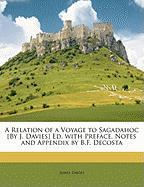 A Relation of a Voyage to Sagadahoc [By J. Davies] Ed. with Preface, Notes and Appendix by B.F. Decosta