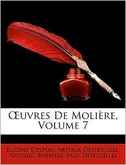 Oeuvres De Moliere, Volume 7 - Eugene Despois, Arthur Desfeuilles, Niccol Barbieri