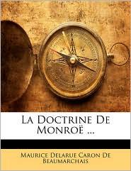La Doctrine De Monroe. - Maurice Delarue Caron De Beaumarchais
