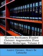 Chénier, André;De Latouche, Henri: OEuvres Posthumes D´andré Chénier: Augmentées D´une Notice Historique, Volume 2