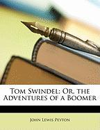 Tom Swindel; Or, the Adventures of a Boomer