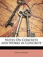 Notes on Concrete and Works in Concrete