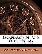 Escarlamonde: And Other Poems