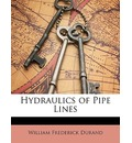 Hydraulics of Pipe Lines - William Frederick Durand