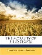 Freeman, Edward Augustus: The Morality of Field Sports