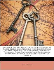 Indicator Practice And Steam-Engine Economy - Frank F. Hemenway