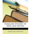 Familiar Studies of Men and Books - Robert Louis Stevenson