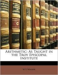 Arithmetic - W F. Walker