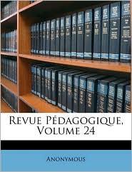 Revue Pedagogique, Volume 24 - Anonymous