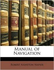 Manual Of Navigation - Robert Assheton Napier