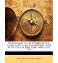 Proceedings of the Conference of Chiefs of Customs Laboratories Held at the Port of New York, March 6-9, 1916 - States Dept of the Treasury United States Dept of the Treasury