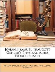 Johann Samuel Traugott Gehler's Physikalisches Worterbunch, Zehnter Band - Johann Samuel Traugott Gehler, Karl Ludwig Littrow